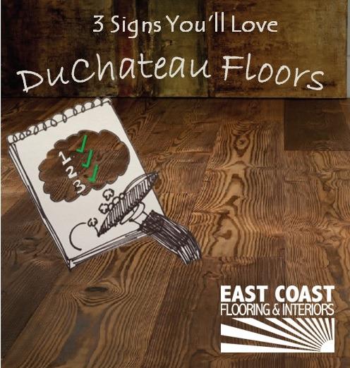 DuChateau Floors Installed | East Coast Flooring & Interiors