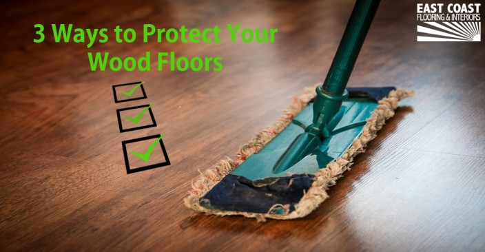 3 Ways to Protect Wood | East Coast Floor Installers