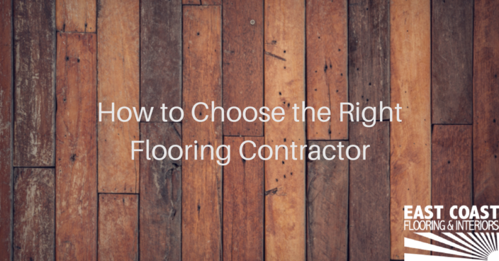 Howto Choose The Right Flooring Contractor East Coast