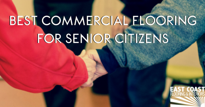 Flooring for Senior Citizens | East Coast Flooring & Interiors